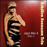 Jazz Mix - Esbjörn Svensson Trio (part 1)