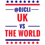 @DJCLI UK vs THE WORLD Mix 2018