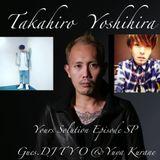 Takahiro Yoshihira Your Solution SP!Guest DJTYO&Yuya Kurane.