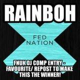 RAINBOH - FED NATION COMP MIX 05.13.14