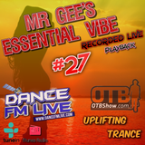 Mr Gee`s Essential Vibe Show - No #27 - LIVE From Blackpool - Playback 22nd June 2017 W/ Guest Mix