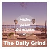 Philou passe des disques for The Daily Grind
