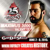 TEASER: DJ Maximus 3000 GAY DAYS 2015: 25th Anniversary Promo Soundtrack Set (minimix)