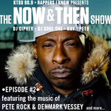 The Now &Then Show #002-Denmark Vessey & Pete Rock.  (Please Repost Or Share!)
