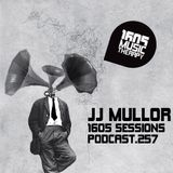 1605 Podcast 257 with JJ Mullor
