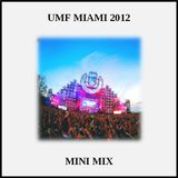 Mini Mix (UMF Miami 2012 Mix)