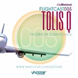 Flightcast005 • Tolis Q