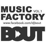 BoutDJ - Music Factory VOL.1 [Mixtape]