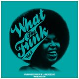 De La Roca Deejays - What the Funk VOL.2