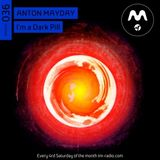 Anton Mayday - I'm a Dark Pill 036 on TM Radio - III ANNIVERSARY EPISODE - 26-Nov-2016