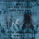 The Corporate Shadow Files - Unit 222 - DJ Dose - 1998 Vinyl Mix Re-Release