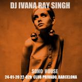 DJ Ivana Ray Singh @ Soho House Barcelona 24/01/20