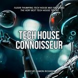 Tech House Connoisseur Mixed By Damon Richards (Tech House 2019) (Tech House Mix 2019)