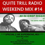 QuiteTrill Radio Weekend Mix #14