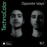TechnoColor 167   Opposite Ways