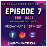 #FridayFreestyleFix  | Episode 7 | 1999 -2003