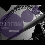 DANNY GROOVE- Call It Techno 2016 #12