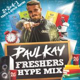 FRESHERS HYPE MIX | UK RAP - HOUSE - TECH HOUSE - GARAGE - BASSLINE - DNB | @PAULKAYOFFICIAL