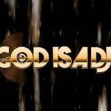 GOD IS A DJ - THE DJ CHOICE DANCE OF YOUR LIFE 2015