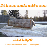 Almost Mainstream: The 2016 Two-Disc Mixtape