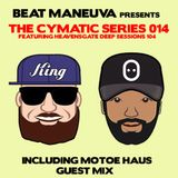 Beat Maneuva - The Cymatic Series 014 + Motoe Haus Guest Mix - Deep House / Nu Disco