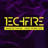 Solid Techno Kick - Pathar - TechFire promo mix (19.08.2016)
