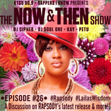 "The Now & Then Show #026 (Rapsody's ""Laila's Wisdom"")"