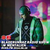 Bladerunnaz Radio Show w/ Mentalien @ RCKO.FM 2014.06.16