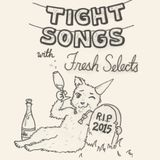 Tight Songs - Episode #87: The Tightest Of 2015, Pt. 2 (Jan. 2nd, 2016)