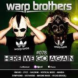 Warp Brothers - Here We Go Again Radio #078