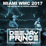 Miami WMC 2017 Techno mix by DJ Prince (Norway)