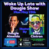 May 13, 2019 with Dougie Almeida & Mike Cintron