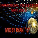 """Commercial Collection May 206  Mix By Ryan' """"O"""""""