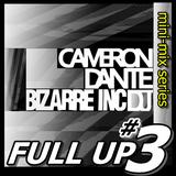 Full Up 3 - Cameron Dante Live Old Skool Mini-Mix