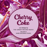 CHERRY COKE - Live Mixtape by The Green Regime Radio