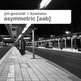 Jim Geovedi x Koweasu - Asymmetric [AAB]