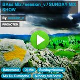 BAss Mix / session_v / SUNDAY MIX SHOW