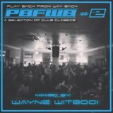 Play Back From Way Back #2 - Mixed by Wayne Witbooi