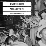 Demented Disco Podcast Vol 9. Mixed By Nick Walmsley