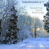 Sunday Morning Music vol. 17 - Sparkling Early Mornings