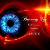 """""BURNING EYE"""" chill & lounge compilation"