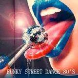 FUNKY STREET DANCE 80'S