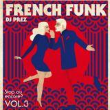 French Funk vol.3 : Stop ou Encore ? by DJ Prez