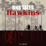 DNB TALES #073 Hawkins