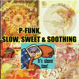 P-FUNK,  SLOW, SWEET & SOOTHING