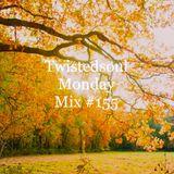 Twistedsoul Monday Mix #155