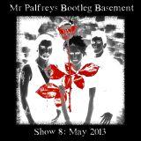 Mr Palfrey's Bootleg Basement: Show #8, May 2013