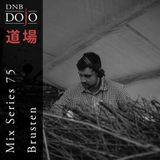 DNB Dojo Mix Series 75: Brusten