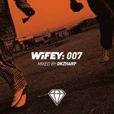 Wifey Mixtape 7: OKZHARP