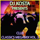 DJ Kosta - Club Classics Megamix Volume 3